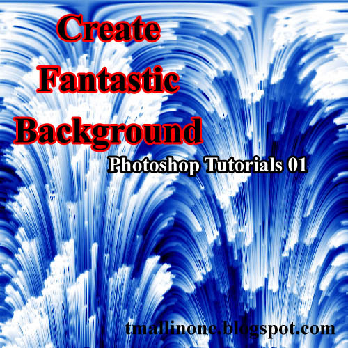 Create Fantastic Background Using Photoshop ~ All In One
