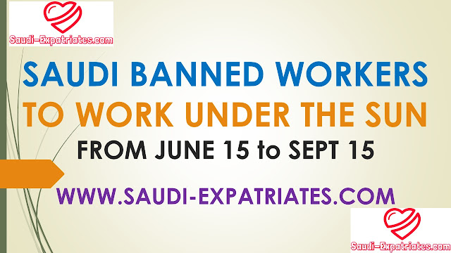 SAUDI BANNED WORKERS TO BAN UNDER THE SUN