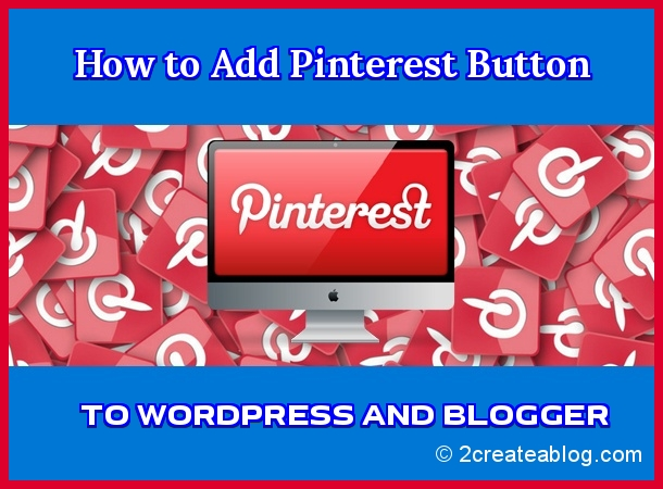 How to Add Pinterest Button to WordPress and Blogger