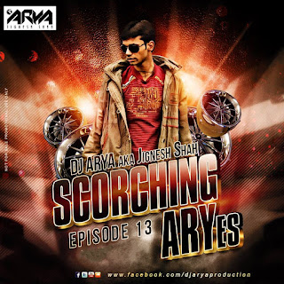 SCORCHING-ARYes-Episode-013-DJ-ARYA-aka-Jignesh-Shah-download