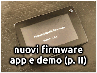Nuovi Firmware, Aggiornamenti App e Nuovi Demo (parte II)
