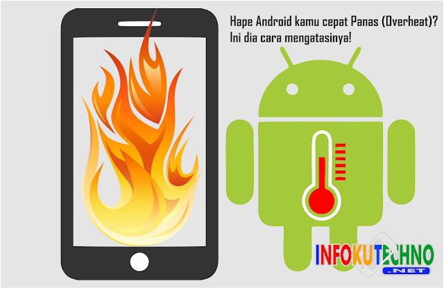 Hape Android kamu cepat Panas (Overheat)? Ini dia cara mengatasinya!
