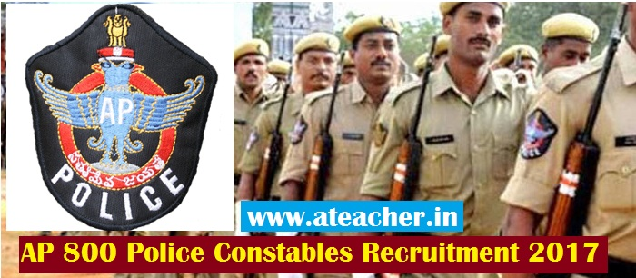Andhra Pradesh 800 Police Constables Recruitment 2017