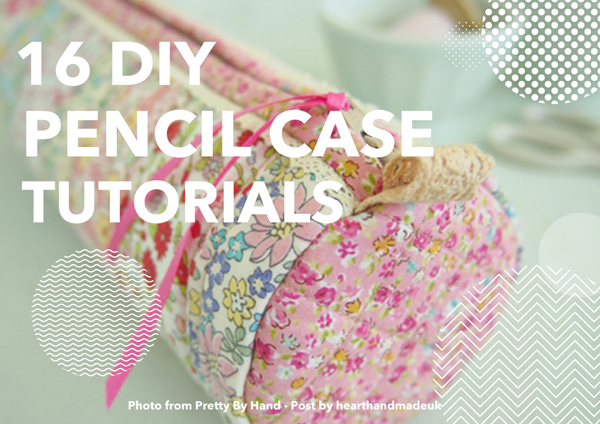 DIY Back To School Pencil Case Tutorial - Are you searching for some DIY Pencil case tutorials for back to school season? This list is full of beautiful patchwork pouches, flat pencil cases, binder pencil cases & even a crochet pencil case! There are some great Pencil case projects in this post.