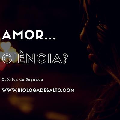 Amor ou Ciência?