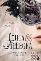 Luca & Allegra, Küsse keine Capulet, Stefanie Hasse, Impress, Carlsen Verlag, Buchvorstellung, Rezension, Rezensionsexemplar, Reihe, 2. Band, 4 Sterne