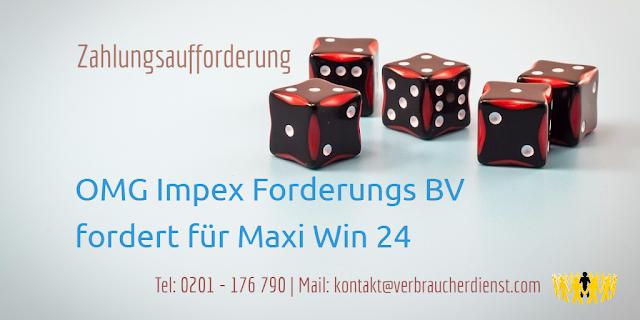 OMG Impex Forderungs BV fordert für Maxi Win 24