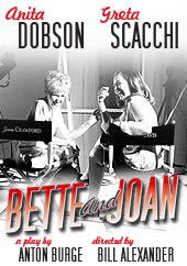 Butcha' Ya Blanche! Ya Are! Bette & Joan On Stage!