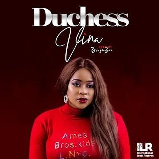"""[Music] Duchess – """"Vina"""""""