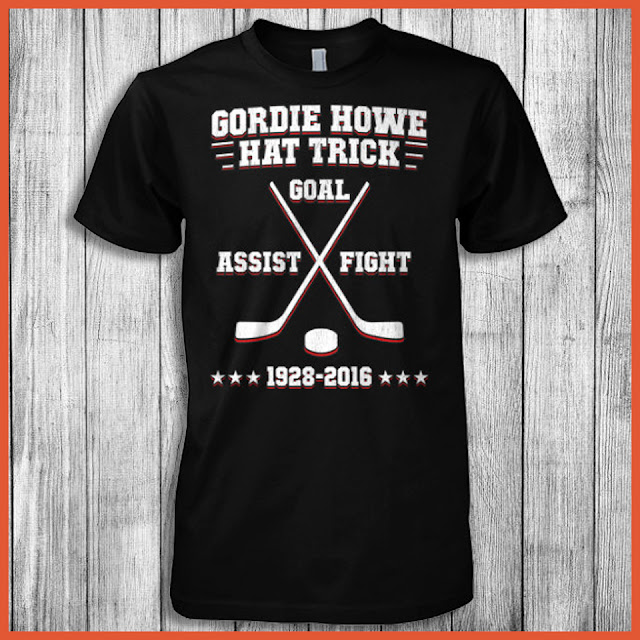 Gordie Howe Hat Trick Goal Assist Fight 1928 - 2016 T-Shirt