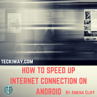 speed up Internet Connection on Android