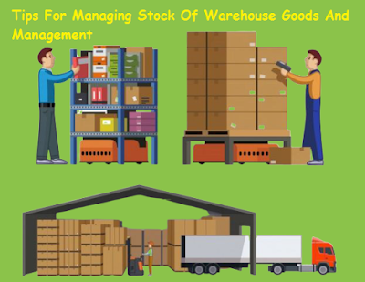Tips For Managing Stock Of Warehouse Goods