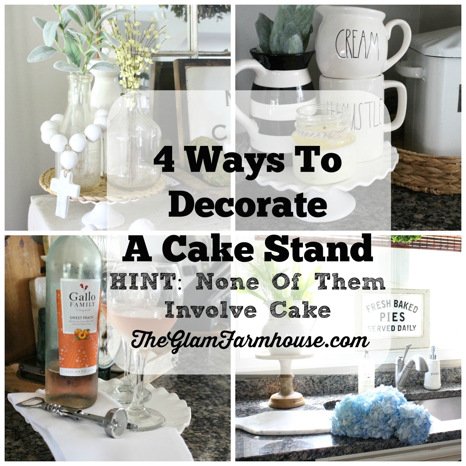 4 Ways To Decorate A Cake Stand! - The Glam Farmhouse