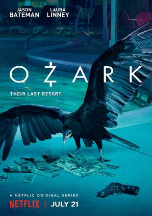 Ozark 2017 Complete S01 HDRip 720p Dual Audio In Hindi English