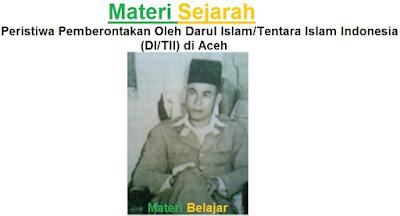 Peristiwa Pemberontakan Oleh Darul Islam/Tentara Islam Indonesia (DI/TII) di Aceh