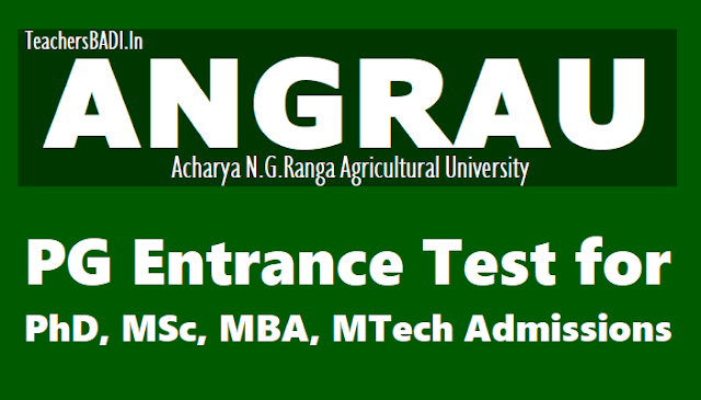 angrau pg entrance exam 2018 pg,phd,msc,mba,mtech admissions 2018,online application form,last date for apply,exam date,results,hall tickets,counselling dates,certificates verification
