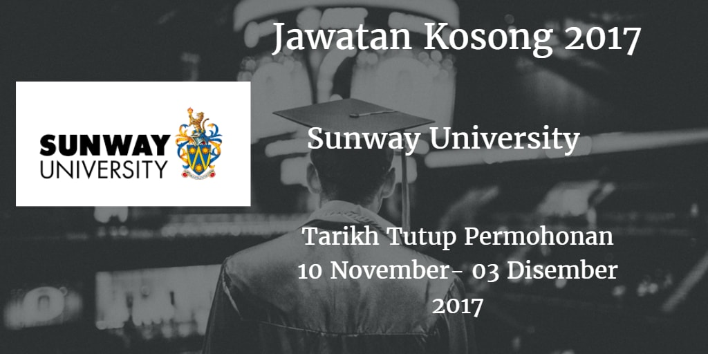 Jawatan Kosong Sunway University 10 November - 03 Disember 2017