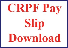 CRPF Pay Slip Download