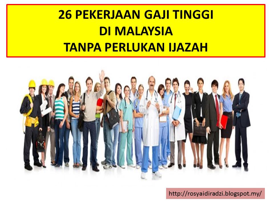 Pekerjaan Gaji Tinggi Di Malaysia Tanpa Perlukan Ijazah