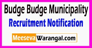 Budge Budge Municipality Recruitment Notification 2017 Last Date 31-07-2017