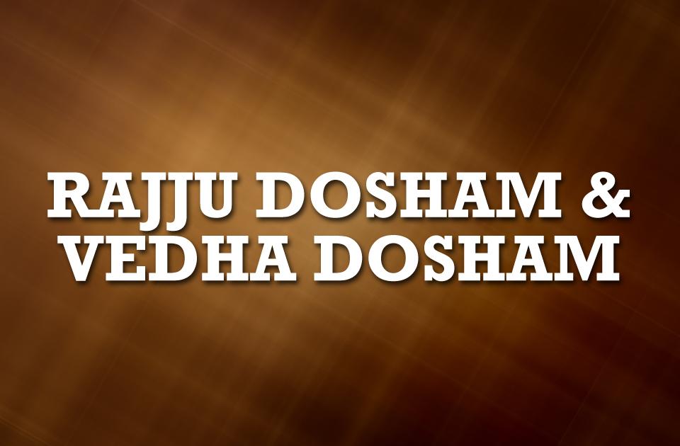 Rajju Dosham & Vedha Dosham