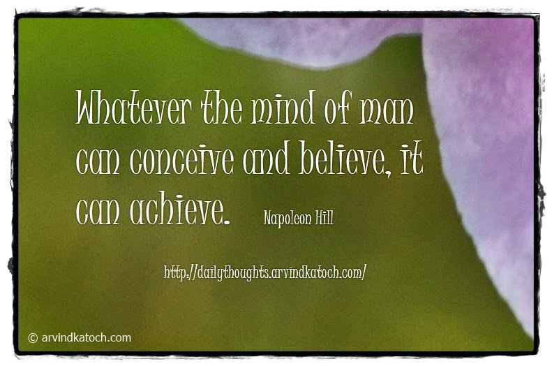 Daily Thought, Quote, Napoleon Hill, Conceive, Achieve, believe
