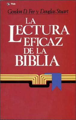 La lectura eficaz de la biblia – Gordon D. Fee y Douglas Stuart