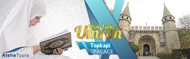 Paket Umroh Plus Turki Alsha Tour 2018 Topkapi Sarayi/Topkapi Palace, Turki