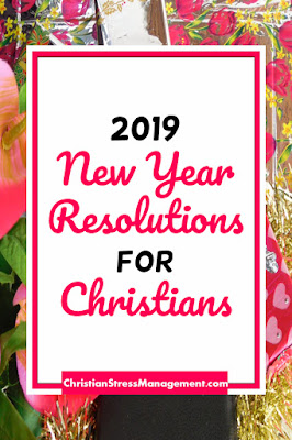 2019 New Year Resolutions for Christians