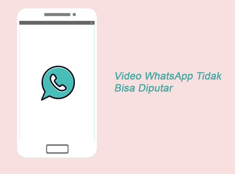 Video Whatsapp story chat error tidak bisa diputar