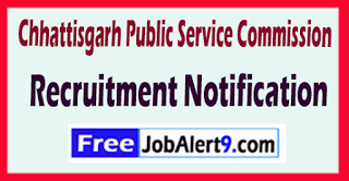 CGPSC Chhattisgarh Public Service Commission Recruitment Notification 2017 Last Date 22-07-2017