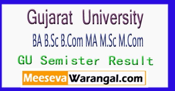 Gujarat University BA B.Sc B.Com MA M.Sc M.Com 2nd 4th 6th Semister Result 2018