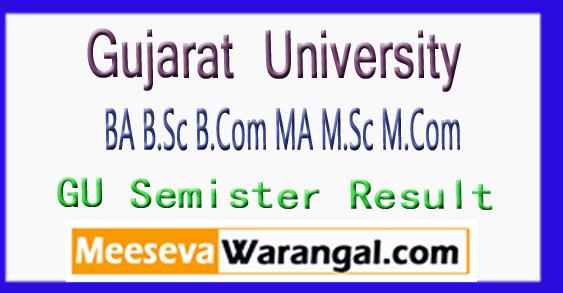 Gujarat University BA B.Sc B.Com MA M.Sc M.Com 2nd 4th 6th Semister Result 2018