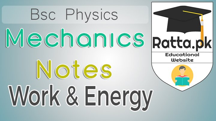 Bsc Mechanics Notes of Work and Energy Physics - Chapter 2