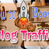 How to Increase Blog Traffic : 10+ Tips will Help You
