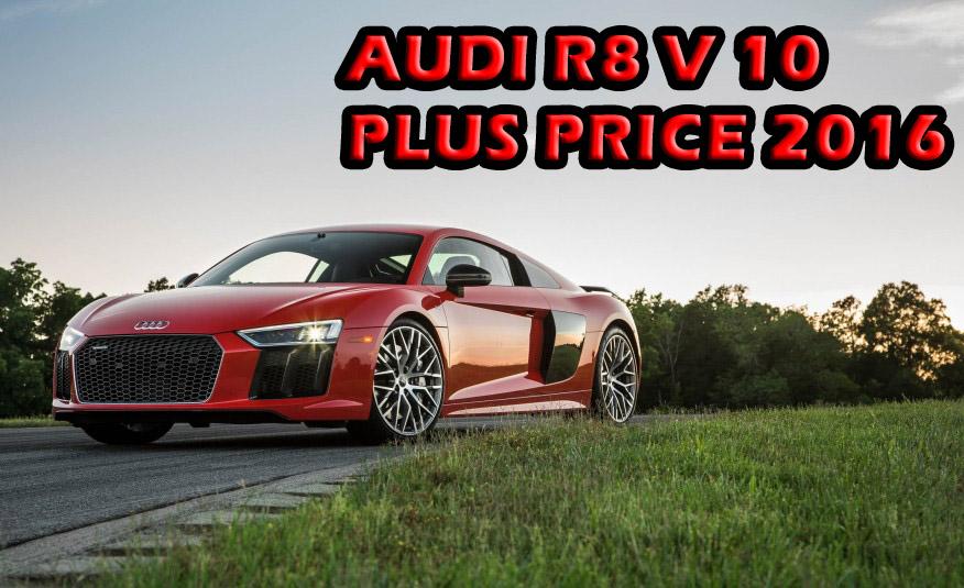 Audi R V Plus Price Lightning Lap Otomotif News - Audi r8 v10 price
