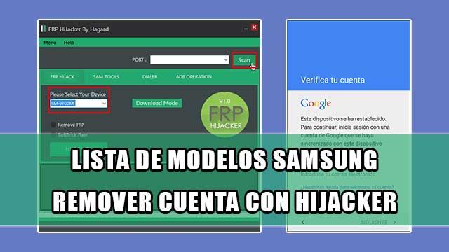 Lista completa de los modelos Samsung para remover cuenta Google con HiJacker