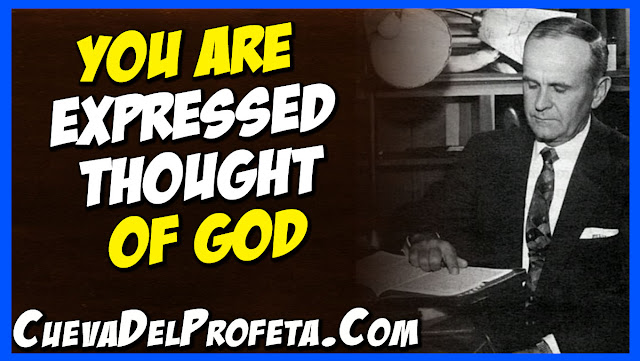 You are expressed thought of God - William Marrion Branham Quotes