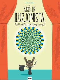 http://www.taniaksiazka.pl/krolik-iluzjonista-i-festiwal-sztuk-magicznych-patricia-geis-p-791556.html