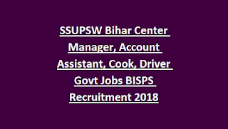 SSUPSW Bihar Center Manager, Account Assistant, Cook, Driver Govt Jobs BISPS Recruitment Notification 2018