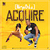 MUSIC: NeyoOsha (@NeyoOsha247) – Acquire (Prod. By Damespro)