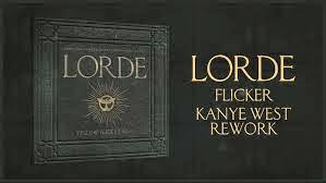 Lorde Flicker (Kanye West Rework)