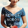 Book Beginning: The Bridge Across the Ocean by Susan Meissner