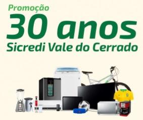 Promoção Sicredi Vale do Cerrado 30 Anos Aniversário 2018 Prêmios Participar