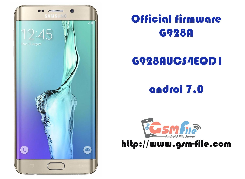 Official Firmware G928A Galaxy s6 Edge version G928AUCS4EQD1 Androi