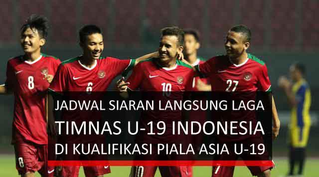 Jadwal Lengkap Siaran Langsung Laga Timnas U-19 Indonesia di Kualifikasi Piala Asia U-19