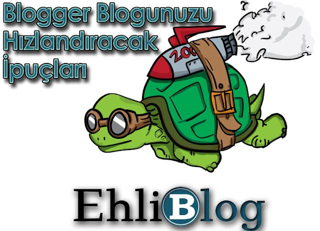 Blogger Blogunuzu Hızlandıracak İpuçları