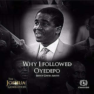 WHY I FOLLOWED  OYEDEPO Bishop Abioye - By Leke Beecroft