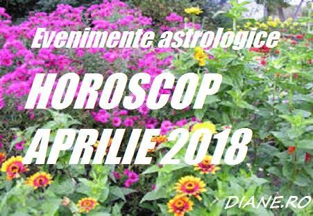 Evenimente astrologice horoscop aprilie 2018