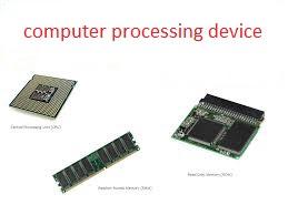 computer ki processing device kya hoti h, processing device kya h